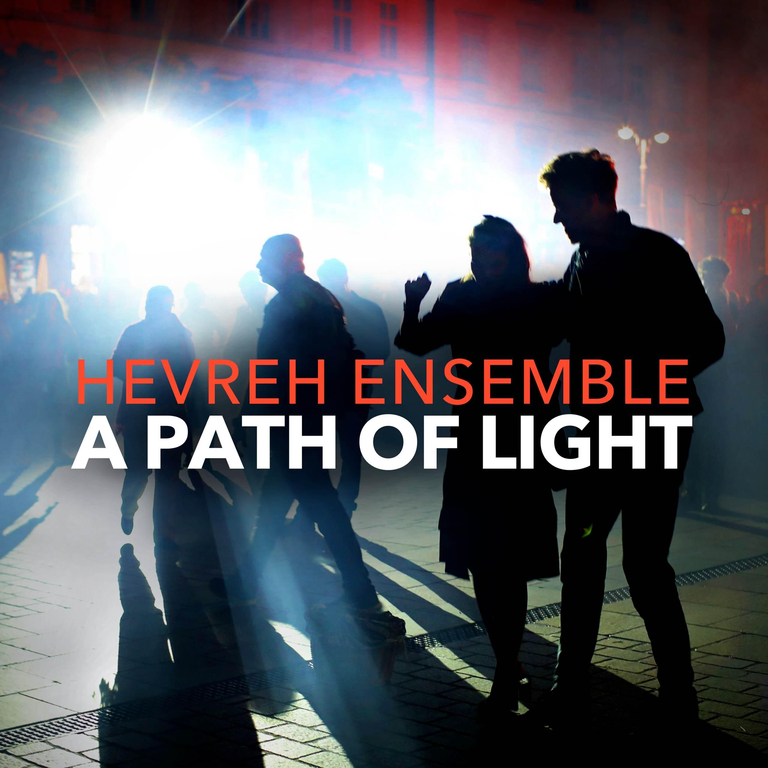 A PATH OF LIGHT - Hevreh Ensemble - album cover