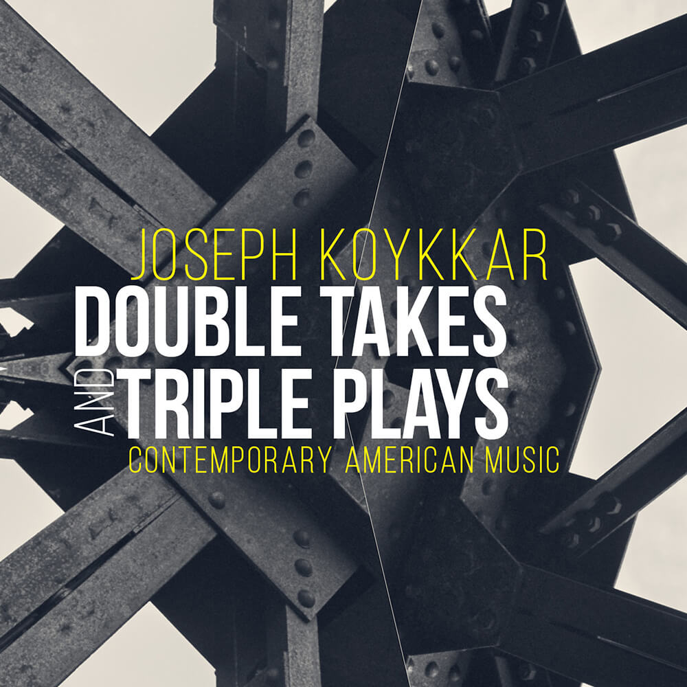 Joseph Koykkar - DOUBLE TAKES AND TRIPLE PLAYS - Album Cover