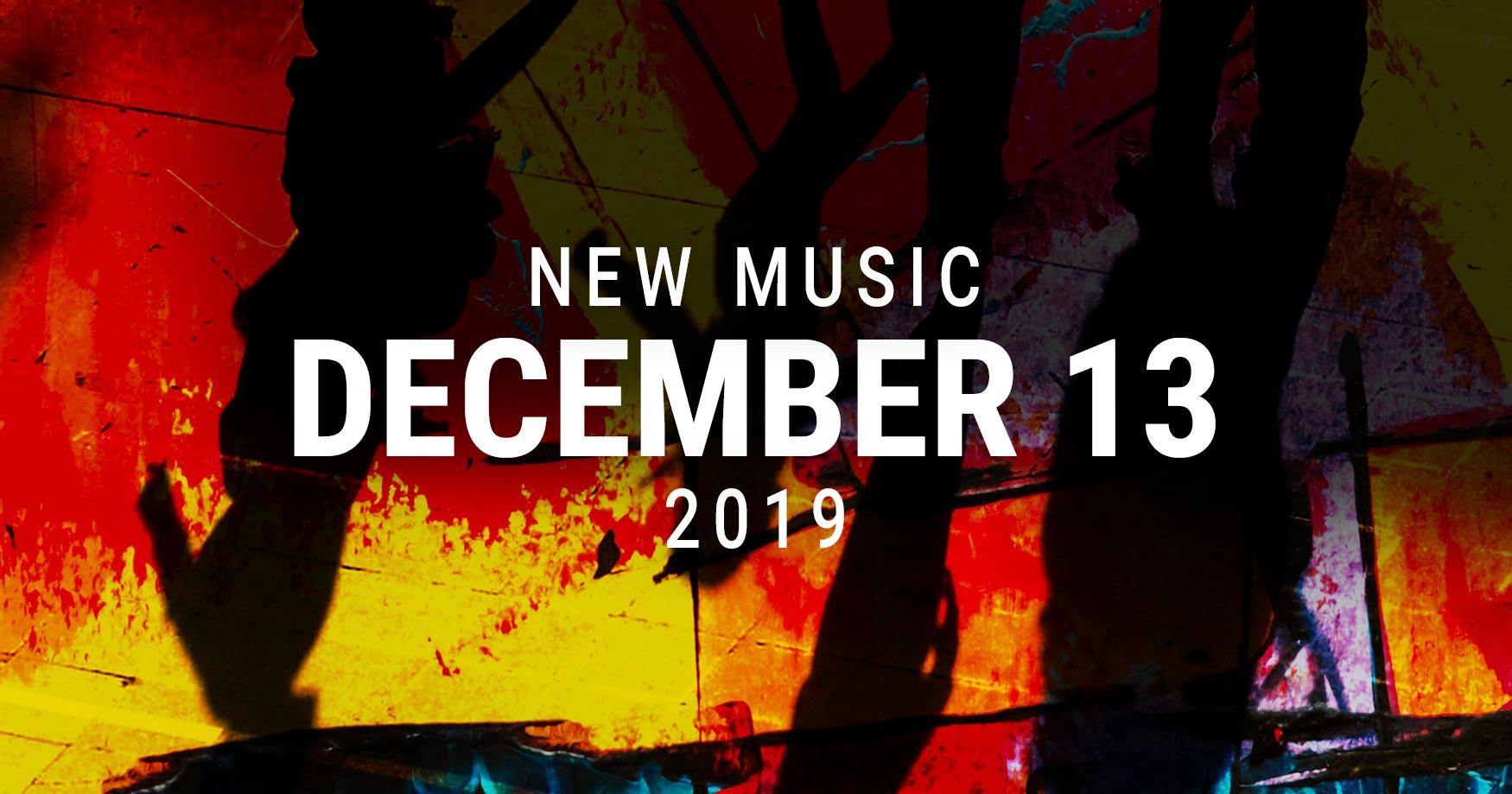 New Music December 13 2019