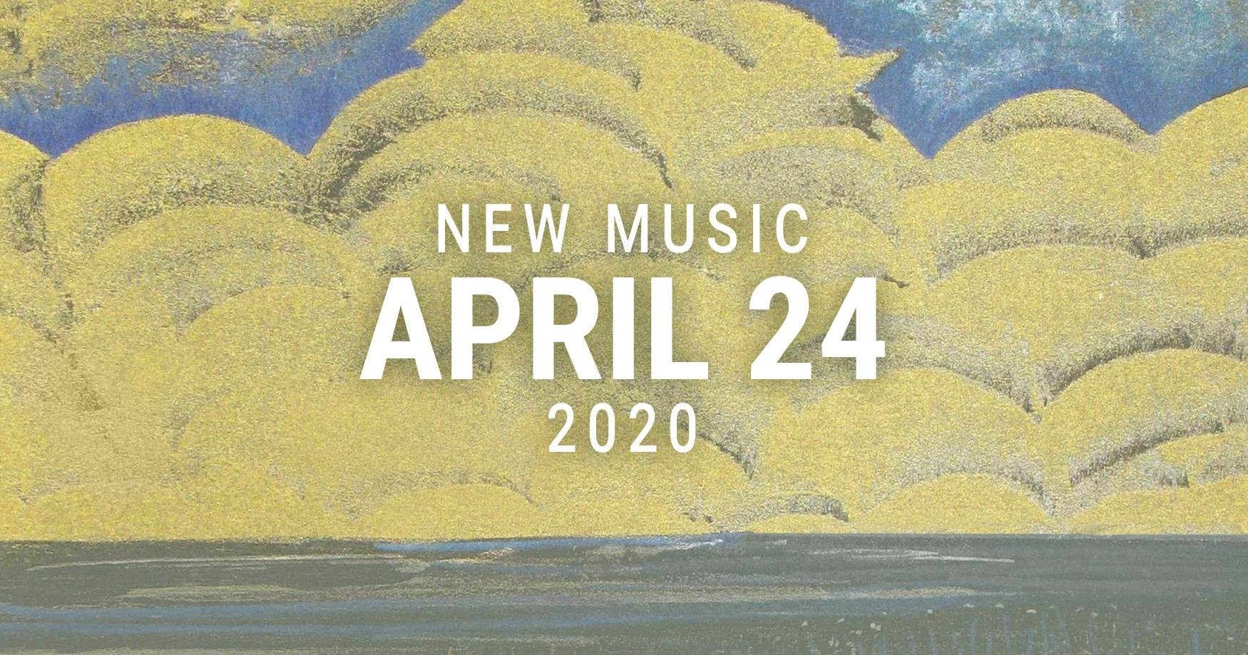 New Music April 24 2020