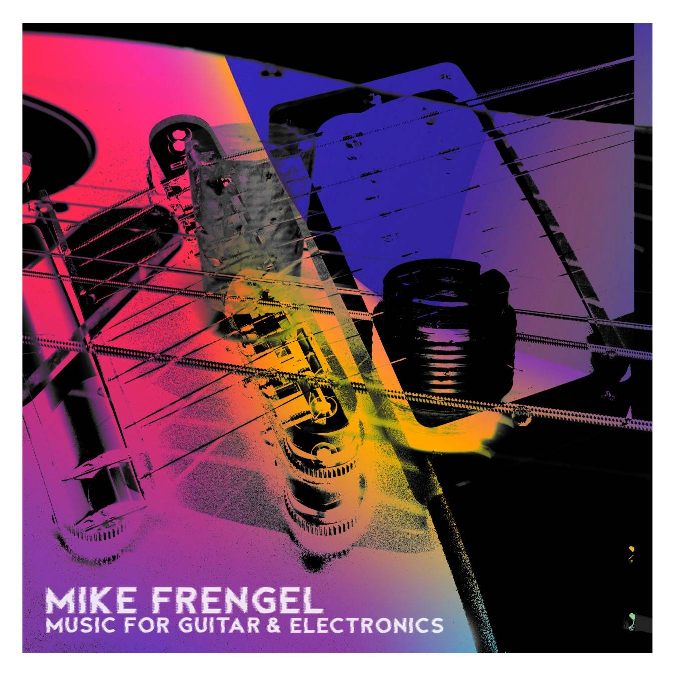 Music for Guitar and Electronics - Mike Frengel - Album Cover