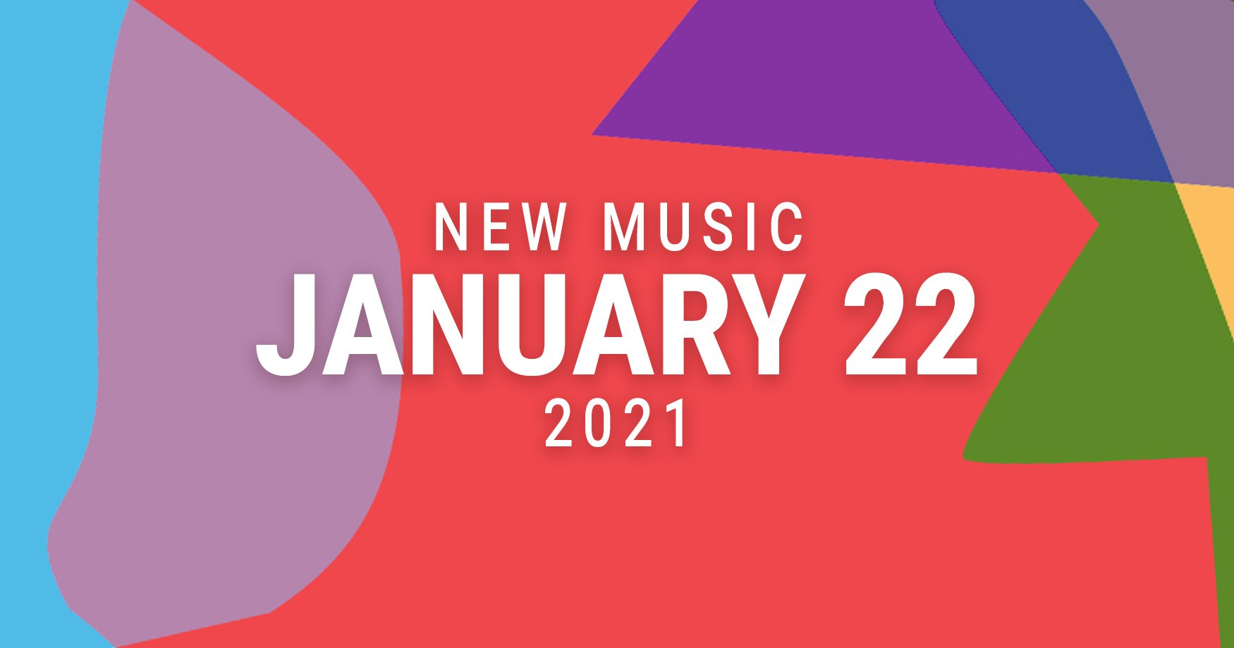 New Music January 22, 2021